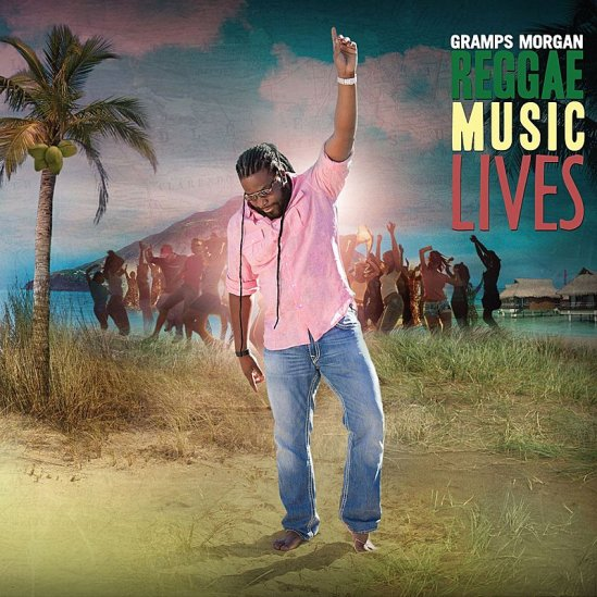 Gramps Morgan - Reggae Music Lives (2012)