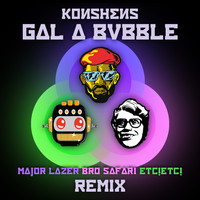 Major Lazer Konshens Gal A Bubble Remix